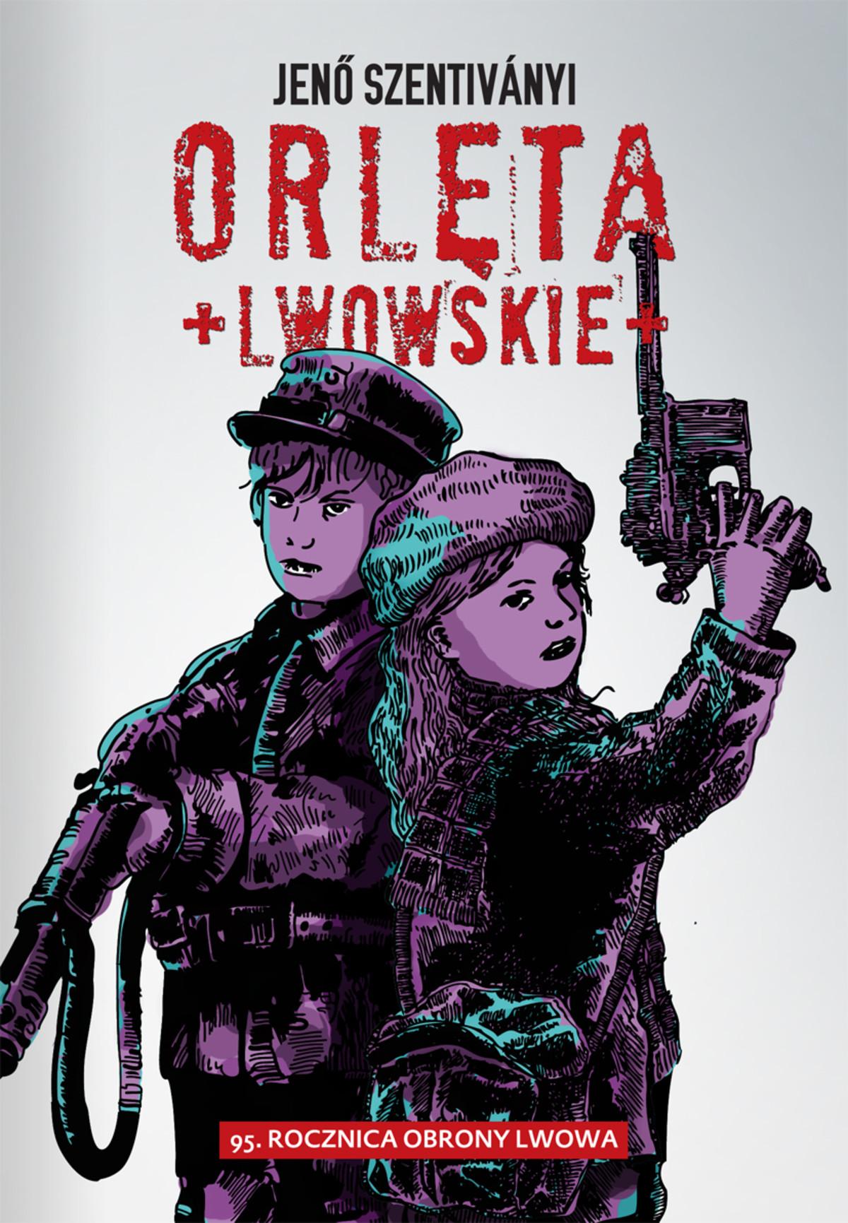 """Okładka książki """"Orlęta Lwowskie""""Wydawnictwo M"""